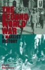The Second World War : A Marxist History - eBook