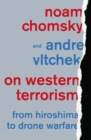 On Western Terrorism : From Hiroshima to Drone Warfare - eBook