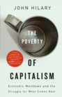The Poverty of Capitalism : Economic Meltdown and the Struggle for What Comes Next - eBook