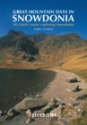 Great Mountain Days in Snowdonia : 40 classic routes exploring Snowdonia - eBook