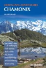 Chamonix Mountain Adventures : Summer routes for a multi-activity holiday in the shadow of Mont Blanc - eBook
