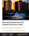 Microsoft SharePoint 2013 Disaster Recovery Guide - eBook