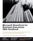 Microsoft SharePoint for Business Executives: Q&A Handbook - eBook