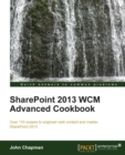 SharePoint 2013 WCM Advanced Cookbook - eBook