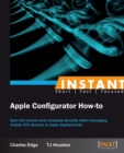 Instant Apple Configurator How-to - eBook