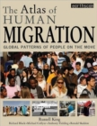 The Atlas of Human Migration : Global Patterns of People on the Move - Book