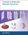 Tutorials in Molecular Reaction Dynamics - Book