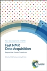 Fast NMR Data Acquisition : Beyond the Fourier Transform - Book