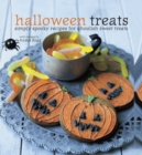 Halloween Treats : Simply Spooky Recipes for Ghoulish Sweet Treats - Book
