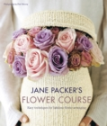 Jane Packer's Flower Course : Easy techniques for fabulous flower arranging - eBook