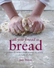 All You Knead is Bread : Over 50 recipes from around the world to bake & share - eBook
