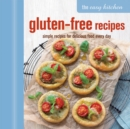 The Easy Kitchen: Gluten-free Recipes : Simple Recipes for Delicious Food Every Day - Book