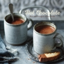 Hot Chocolate : Rich and Indulgent Winter Drinks - Book