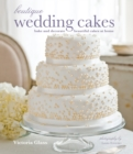 Boutique Wedding Cakes : Bake and decorate beautiful cakes at home - eBook