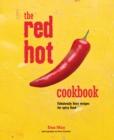 The Red Hot Cookbook : Fabulously Fiery Recipes for Spicy Food - Book