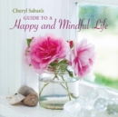 Cheryl Saban's Guide to a Happy and Mindful Life - Book