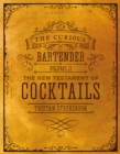 The Curious Bartender Volume II : The New Testament of Cocktails - Book