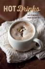 Hot Drinks : Over 25 Warming Recipes for Cold Days - Book