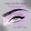 Easy on the Eyes : The Pocket Book of Eye Make-Up Looks in 5, 15 and 30 Minutes - Book