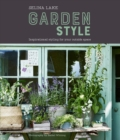 Selina Lake: Garden Style : Inspirational Styling for Your Outside Space - Book