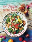 The Veggie Salad Bowl : More Than 60 Delicious Vegetarian and Vegan Recipes - Book