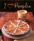 I Heart Pumpkin : Comforting Recipes for Cooking with Winter Squash - Book