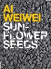 Ai Weiwei: Sunflower Seeds - eBook