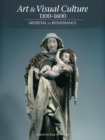 Art & Visual Culture 1000-1600:Medieval to Renaissance : Medieval to Renaissance - Book