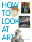 How to Look at Art - Book