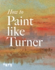 How to Paint Like Turner - eBook
