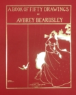 A Book of Fifty Drawings by Aubrey Beardsley - Book