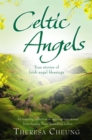 Celtic Angels : True stories of Irish Angel Blessings - eBook