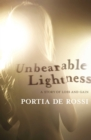 Unbearable Lightness : A Story of Loss and Gain - eBook