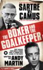 The Boxer and The Goal Keeper : Sartre Versus Camus - eBook