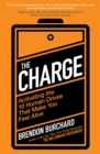 The Charge : Activating the 10 Human Drives That Make You Feel Alive - eBook