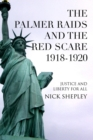 The Palmer Raids and the Red Scare : Justice and Liberty for All - eBook