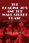 The Roaring 20's and the Wall Street Crash : Good Times, Deep Pockets and Poverty - eBook