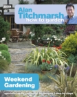 Alan Titchmarsh How to Garden: Weekend Gardening - Book
