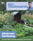 Alan Titchmarsh How to Garden: Allotment Gardening - Book