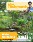 Alan Titchmarsh How to Garden: Water Gardening - Book