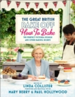 Great British Bake Off: How to Bake : The Perfect Victoria Sponge and Other Baking Secrets - Book