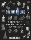 Doctor Who: A History of the Universe in 100 Objects - Book