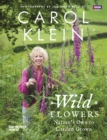 Wild Flowers : Nature's own to garden grown - Book