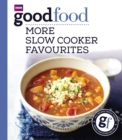 Good Food: More Slow Cooker Favourites : Triple-tested recipes - Book