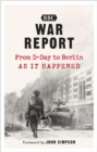 War Report : From D-Day to Berlin, as it happened - Book