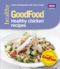 Good Food: Healthy chicken recipes - Book