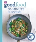 Good Food: 30-minute suppers - Book