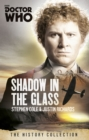 Doctor Who: The Shadow In The Glass : The History Collection - Book