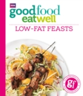 Good Food Eat Well: Low-fat Feasts - Book