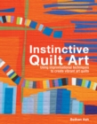 Instinctive Quilt Art : Fusing Techniques and Design - Book
